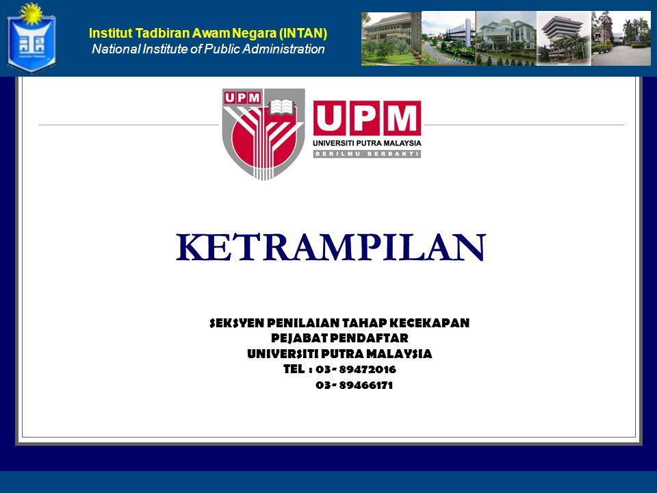 SEKSYEN PENILAIAN TAHAP KECEKAPAN UNIVERSITI PUTRA MALAYSIA