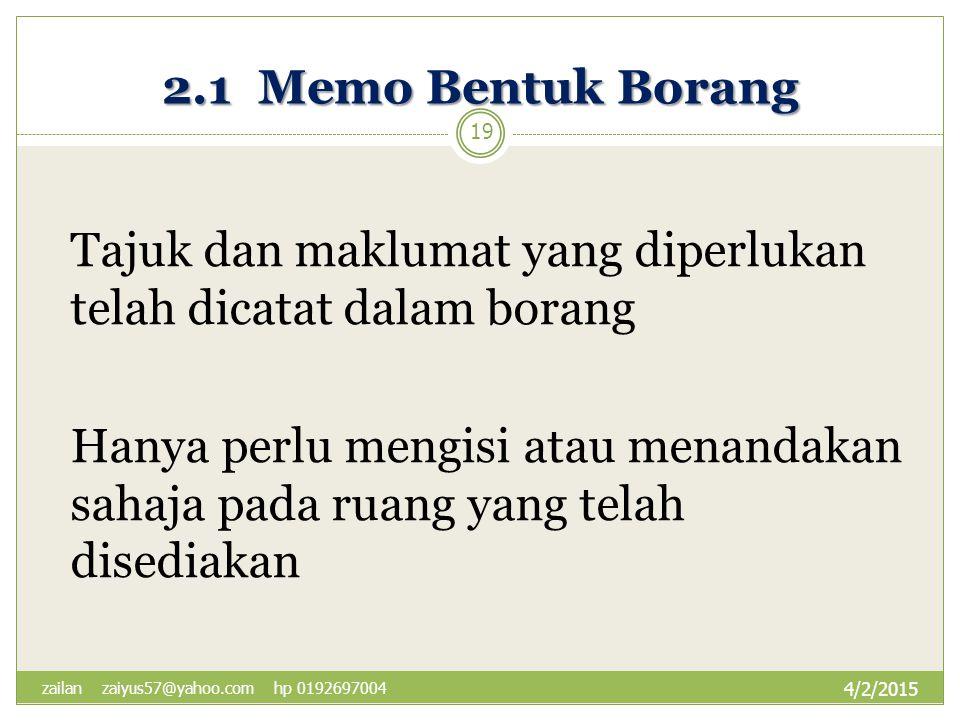 2.1 Memo Bentuk Borang Tajuk dan maklumat yang diperlukan telah dicatat dalam borang.