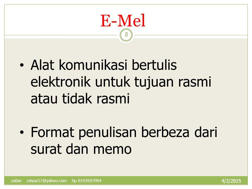 E-Mel Alat komunikasi bertulis elektronik untuk tujuan rasmi atau tidak rasmi. Format penulisan berbeza dari surat dan memo.