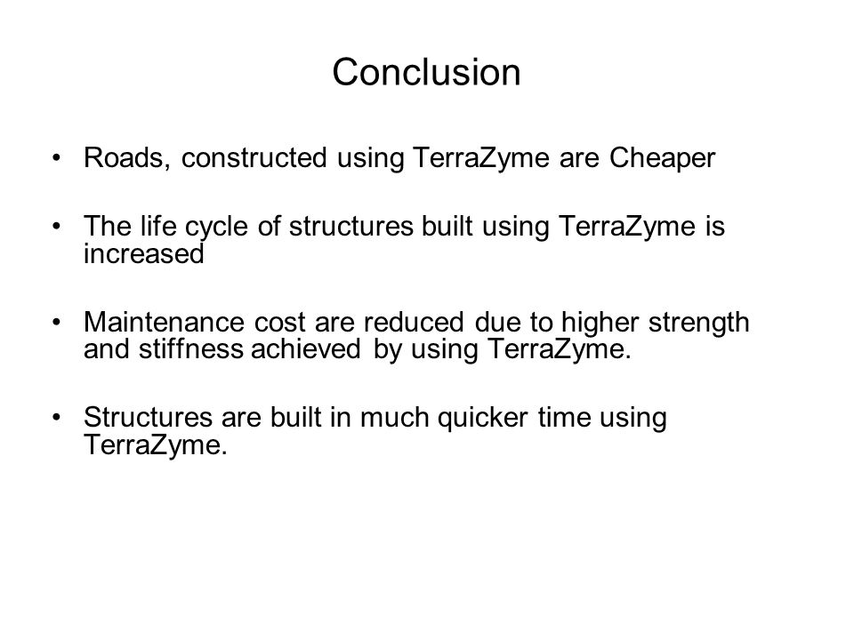 Conclusion Roads, constructed using TerraZyme are Cheaper