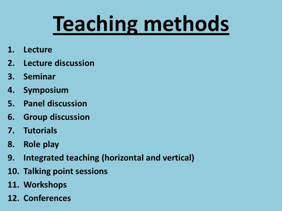 Teaching methods Lecture Lecture discussion Seminar Symposium