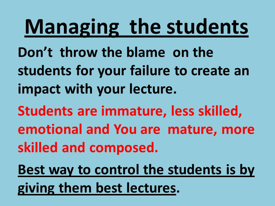 Managing the students