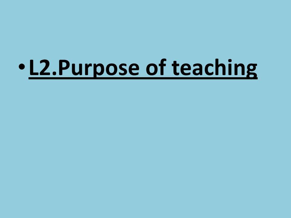L2.Purpose of teaching