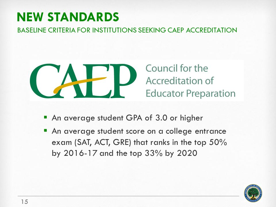 NEW STANDARDS An average student GPA of 3.0 or higher