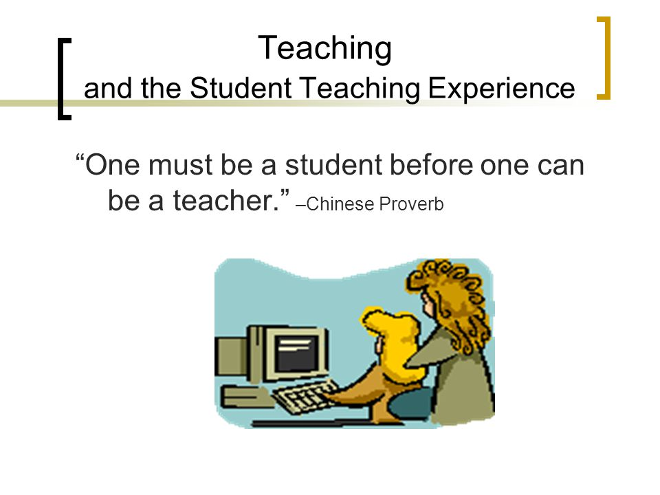 Teaching and the Student Teaching Experience