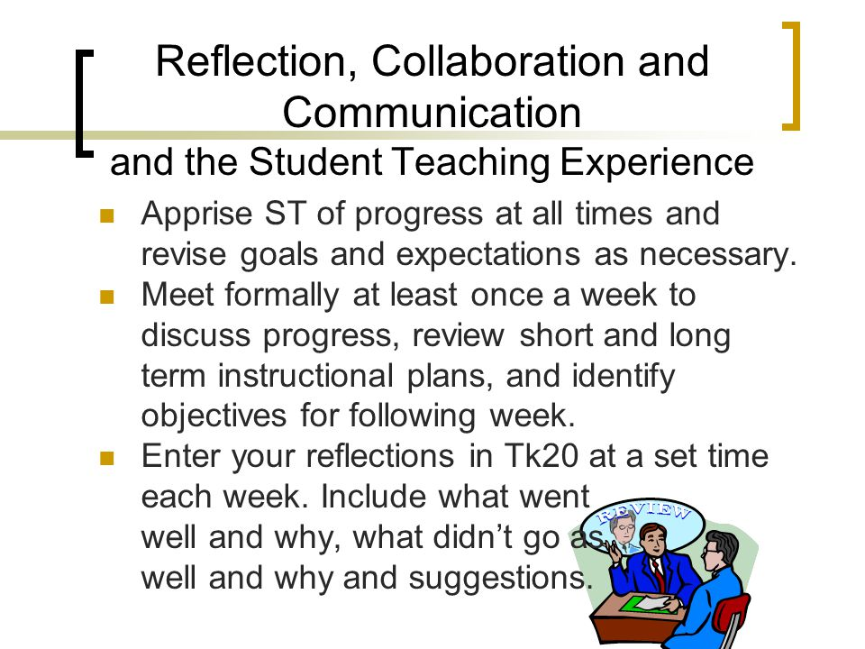 Reflection, Collaboration and Communication and the Student Teaching Experience