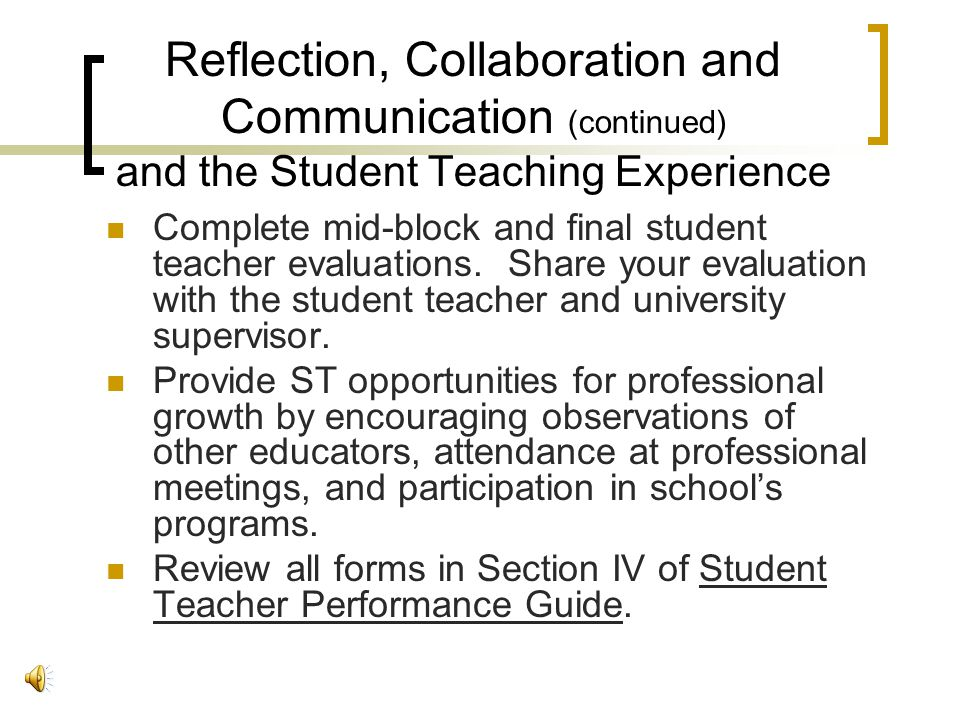 Reflection, Collaboration and Communication (continued) and the Student Teaching Experience