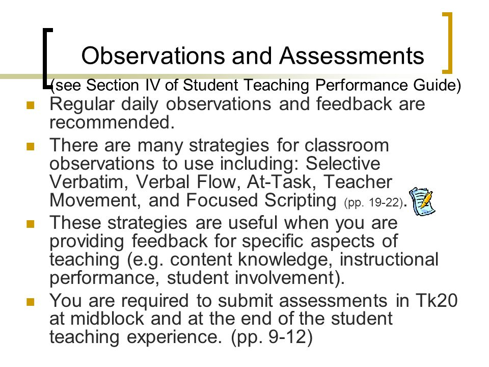 Observations and Assessments (see Section IV of Student Teaching Performance Guide)