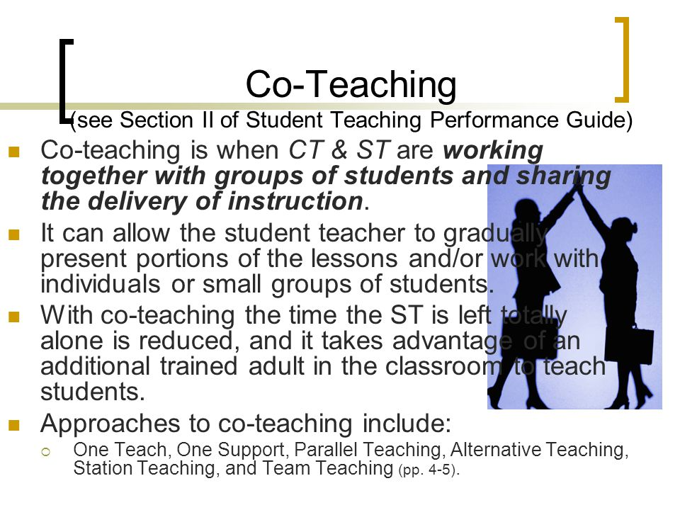 Co-Teaching (see Section II of Student Teaching Performance Guide)