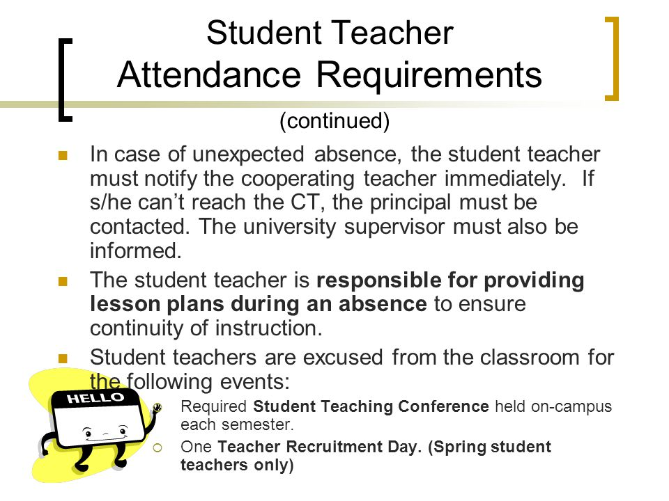 Student Teacher Attendance Requirements (continued)
