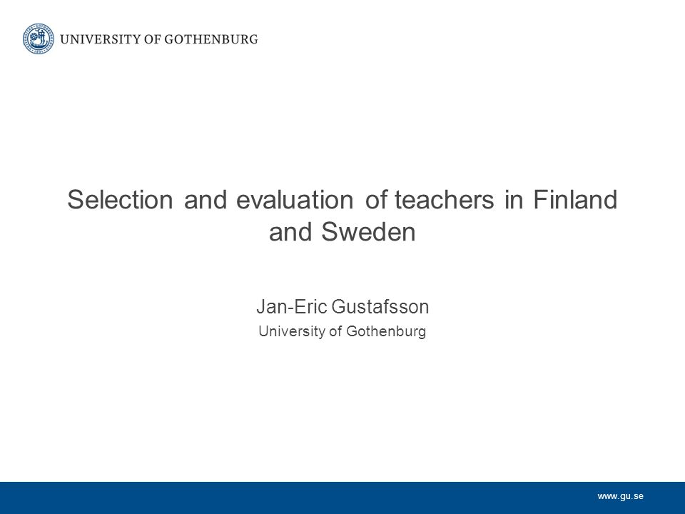 Selection and evaluation of teachers in Finland and Sweden