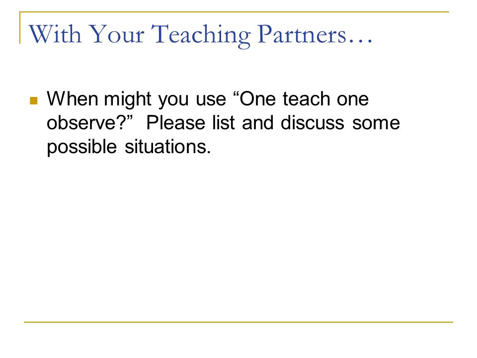 With Your Teaching Partners…