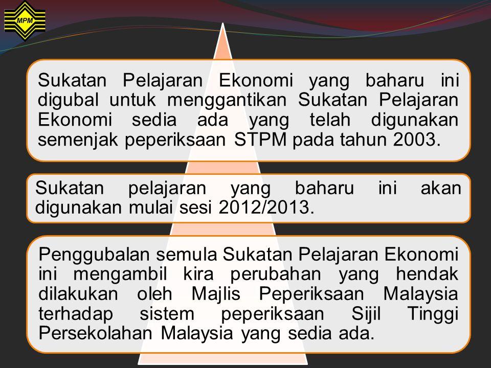 Sukatan Pelajaran Ekonomi yang baharu ini digubal untuk menggantikan Sukatan Pelajaran Ekonomi sedia ada yang telah digunakan semenjak peperiksaan STPM pada tahun 2003.