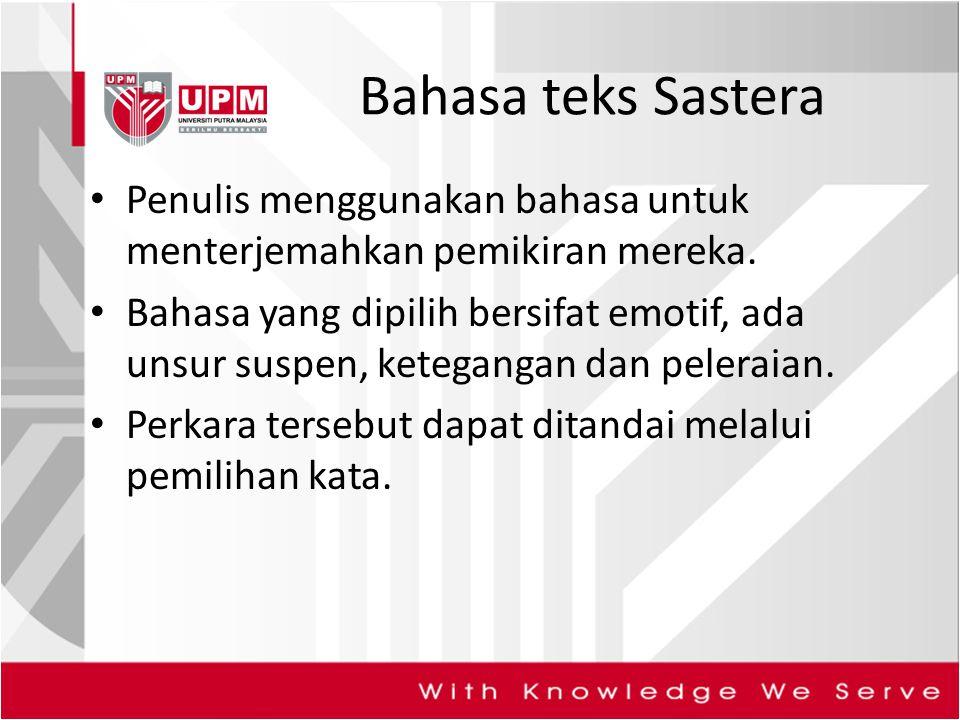 Bahasa teks Sastera Penulis menggunakan bahasa untuk menterjemahkan pemikiran mereka.