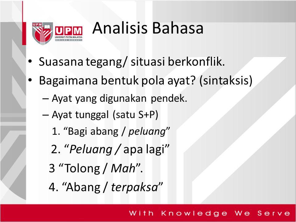 Analisis Bahasa Suasana tegang/ situasi berkonflik.