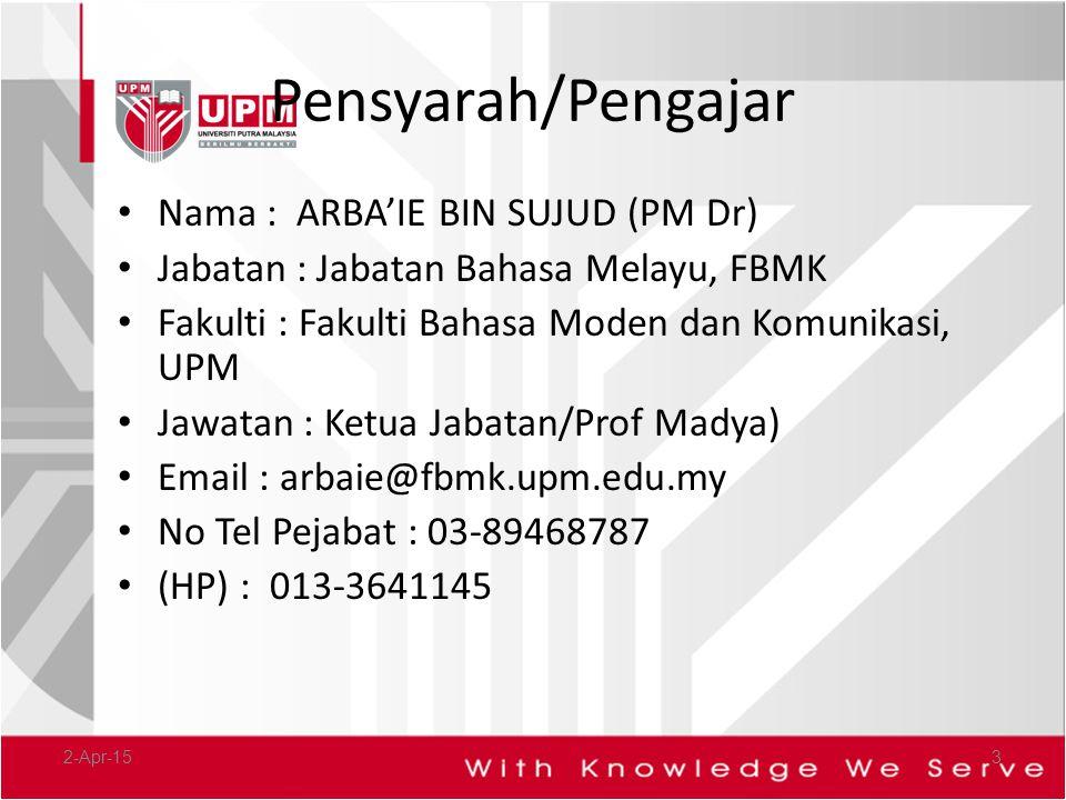 Pensyarah/Pengajar Nama : ARBA'IE BIN SUJUD (PM Dr)