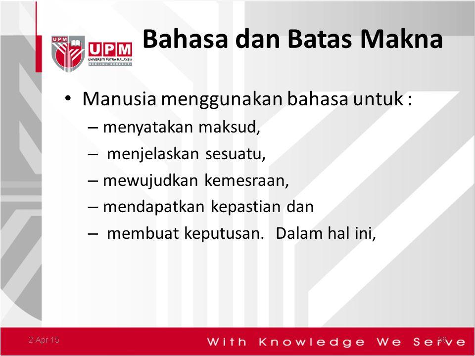 Bahasa dan Batas Makna Manusia menggunakan bahasa untuk :