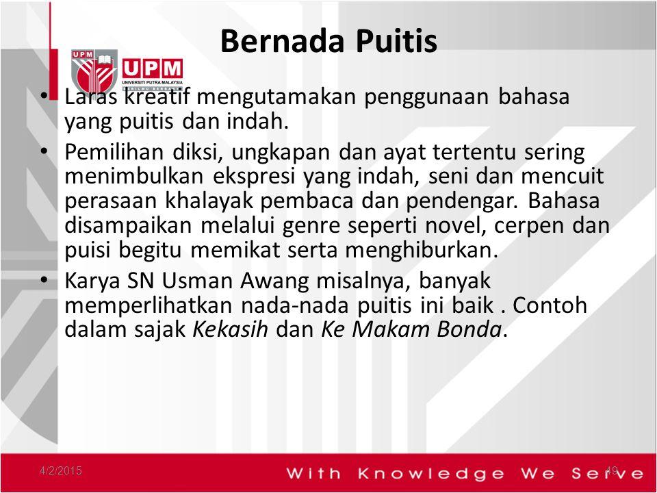 Bernada Puitis Laras kreatif mengutamakan penggunaan bahasa yang puitis dan indah.