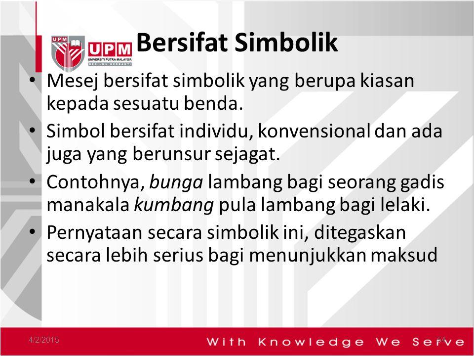 Bersifat Simbolik Mesej bersifat simbolik yang berupa kiasan kepada sesuatu benda.
