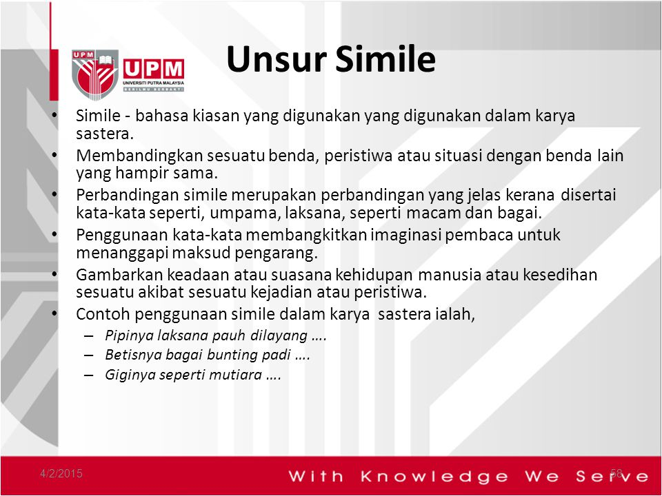 Unsur Simile Simile - bahasa kiasan yang digunakan yang digunakan dalam karya sastera.
