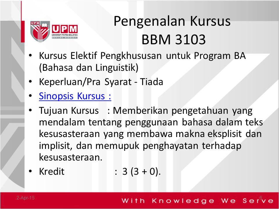 Pengenalan Kursus BBM 3103 Kursus Elektif Pengkhususan untuk Program BA (Bahasa dan Linguistik) Keperluan/Pra Syarat - Tiada.