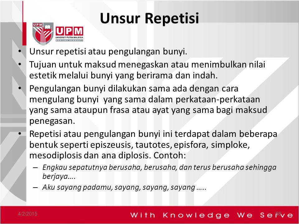 Unsur Repetisi Unsur repetisi atau pengulangan bunyi.
