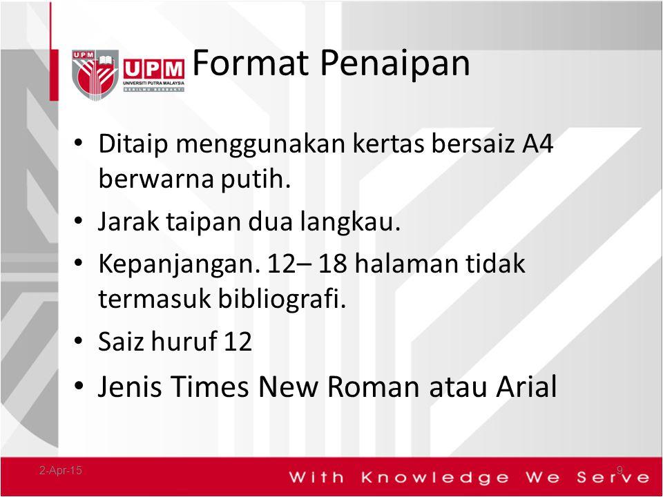Format Penaipan Jenis Times New Roman atau Arial