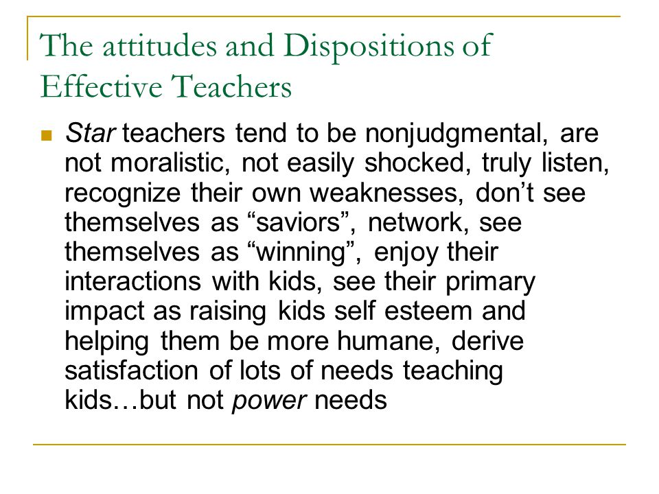 The attitudes and Dispositions of Effective Teachers