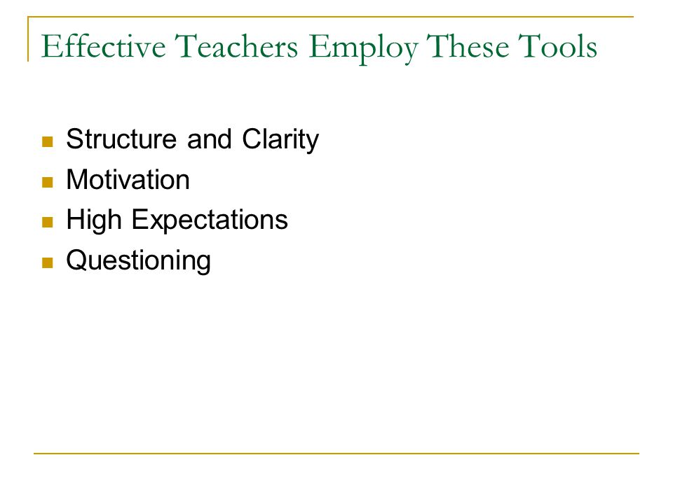 Effective Teachers Employ These Tools