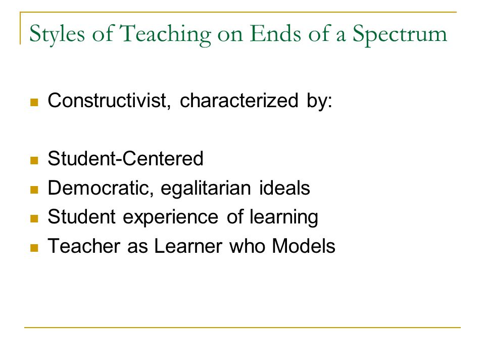 Styles of Teaching on Ends of a Spectrum