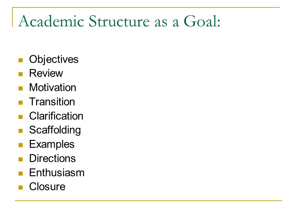Academic Structure as a Goal: