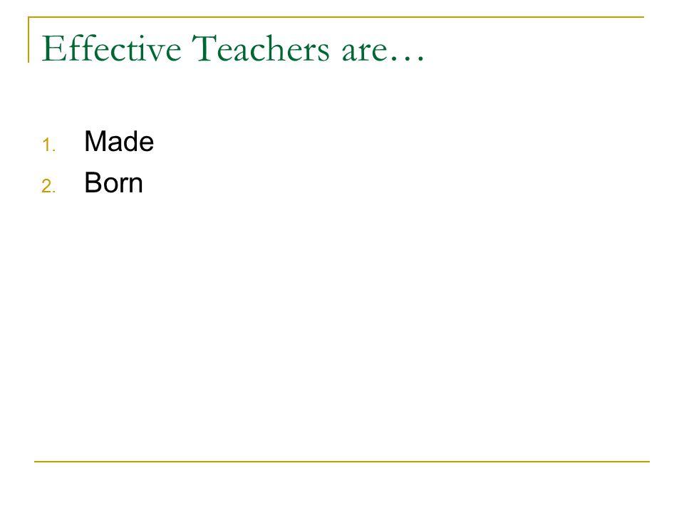 Effective Teachers are…