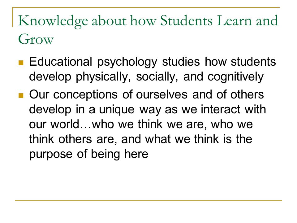 Knowledge about how Students Learn and Grow