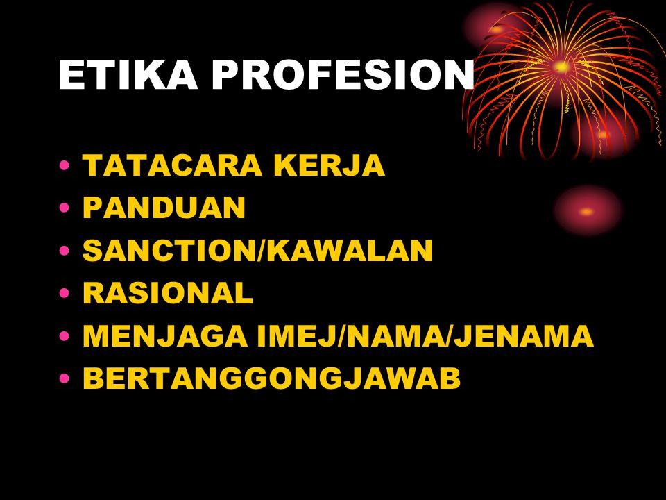 ETIKA PROFESION TATACARA KERJA PANDUAN SANCTION/KAWALAN RASIONAL