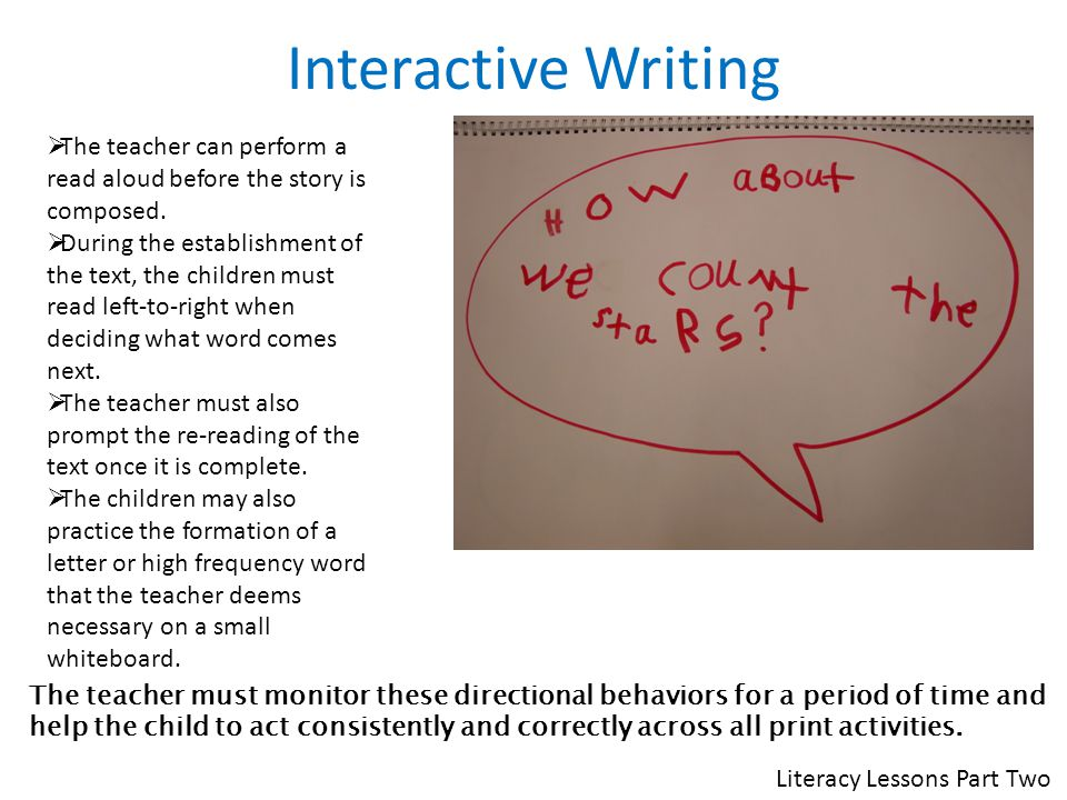 Interactive Writing The teacher can perform a read aloud before the story is composed.