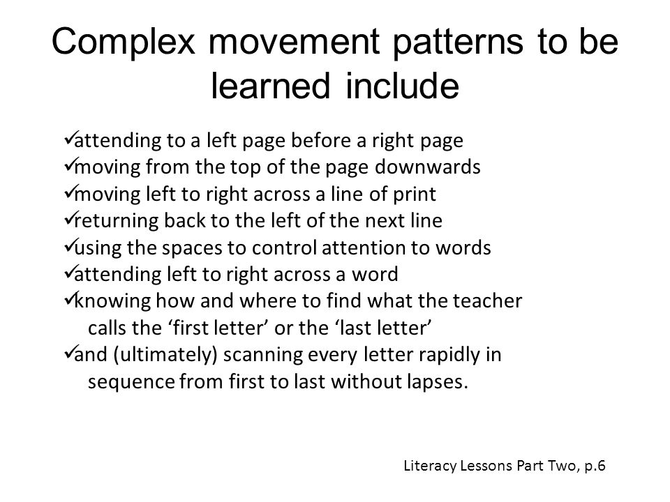 Complex movement patterns to be learned include