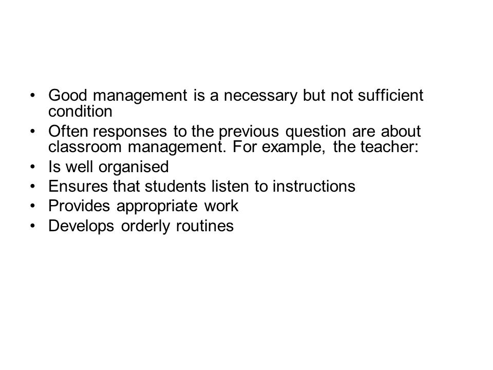 Good management is a necessary but not sufficient condition