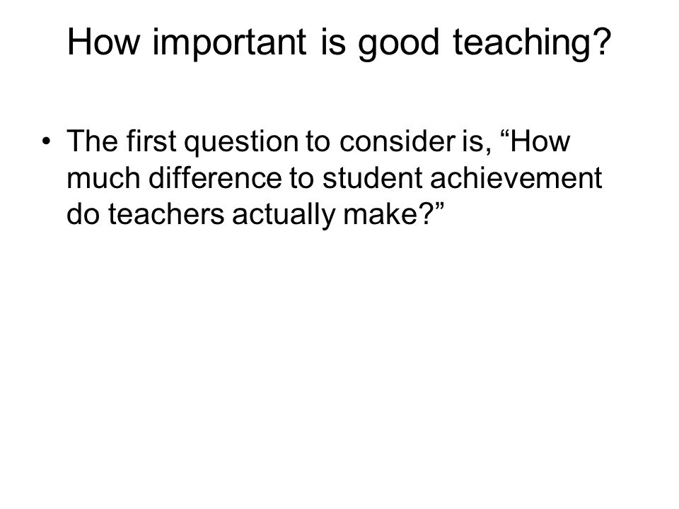 How important is good teaching