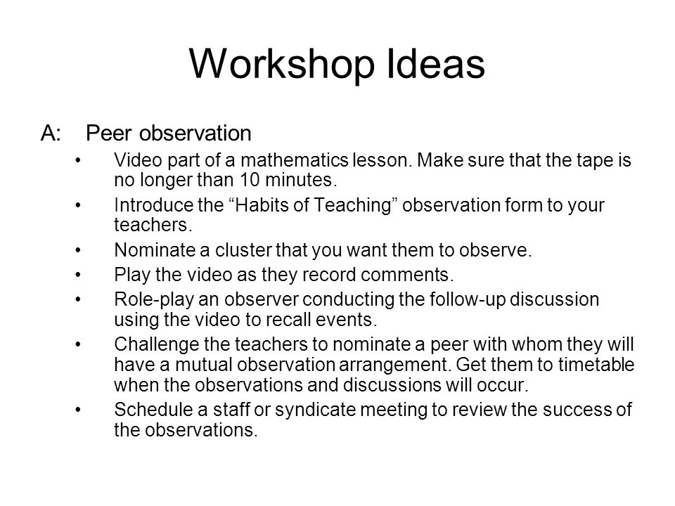Workshop Ideas A: Peer observation