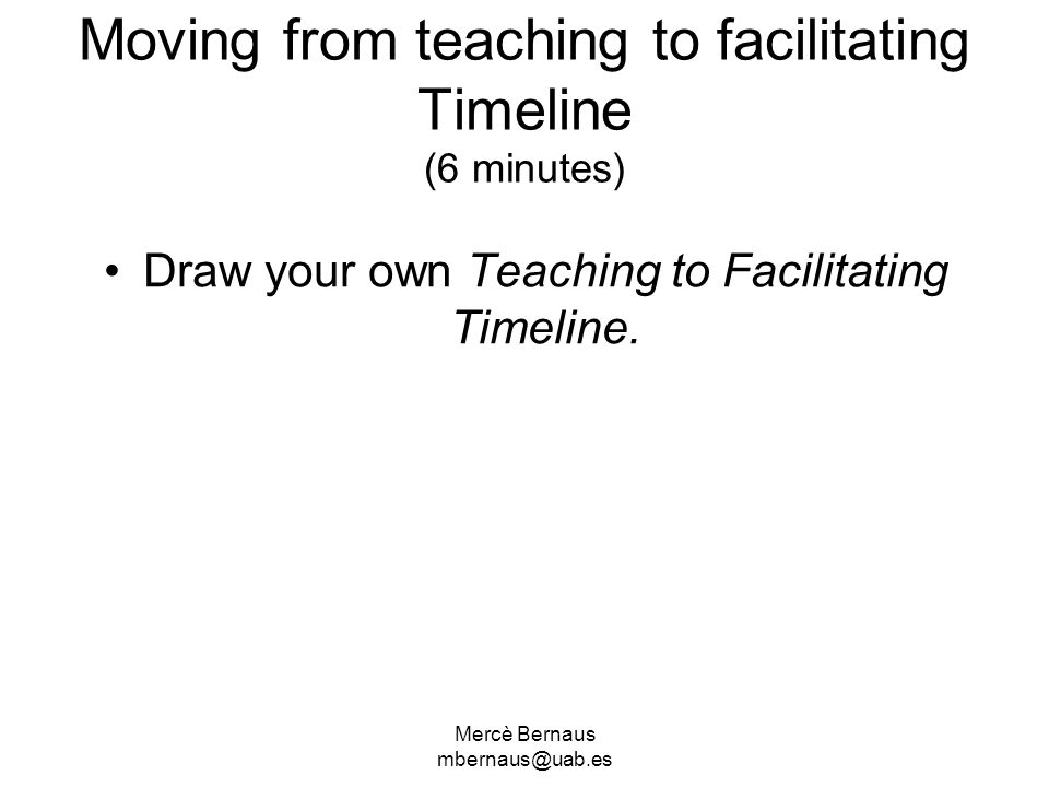 Moving from teaching to facilitating Timeline (6 minutes)