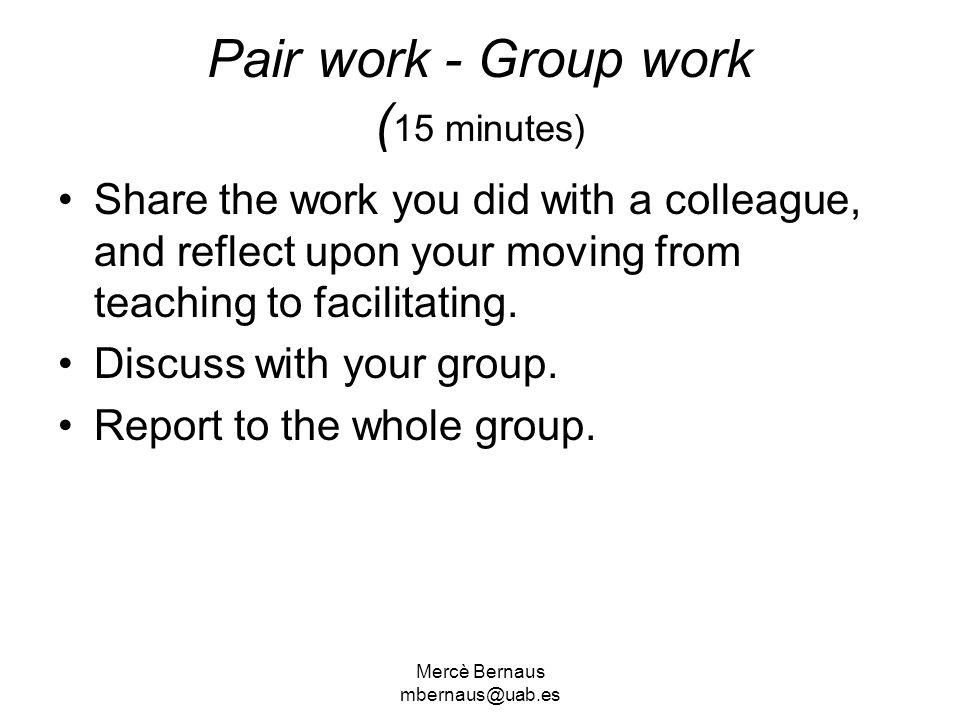 Pair work - Group work (15 minutes)
