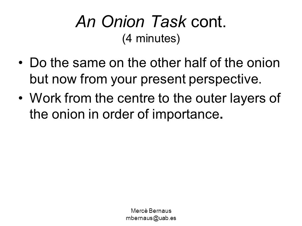 An Onion Task cont. (4 minutes)