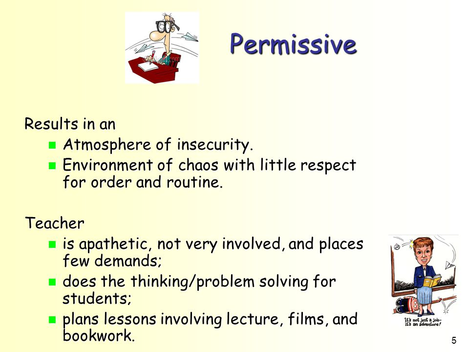 Permissive Results in an Atmosphere of insecurity.