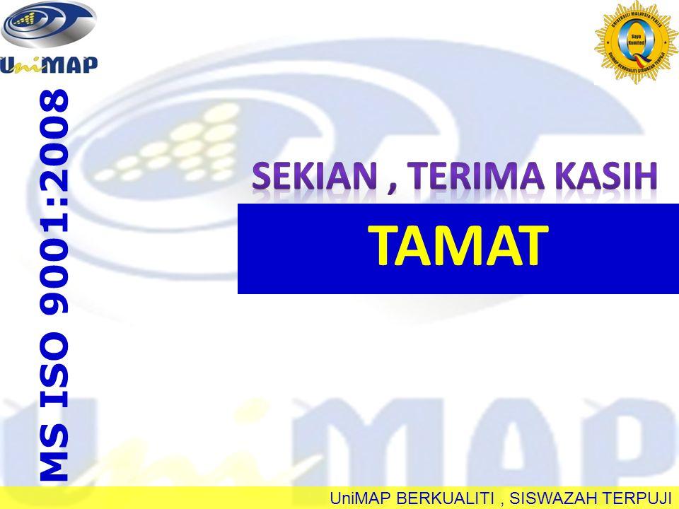 MS ISO 9001:2008 Sekian , terima kasih TAMAT