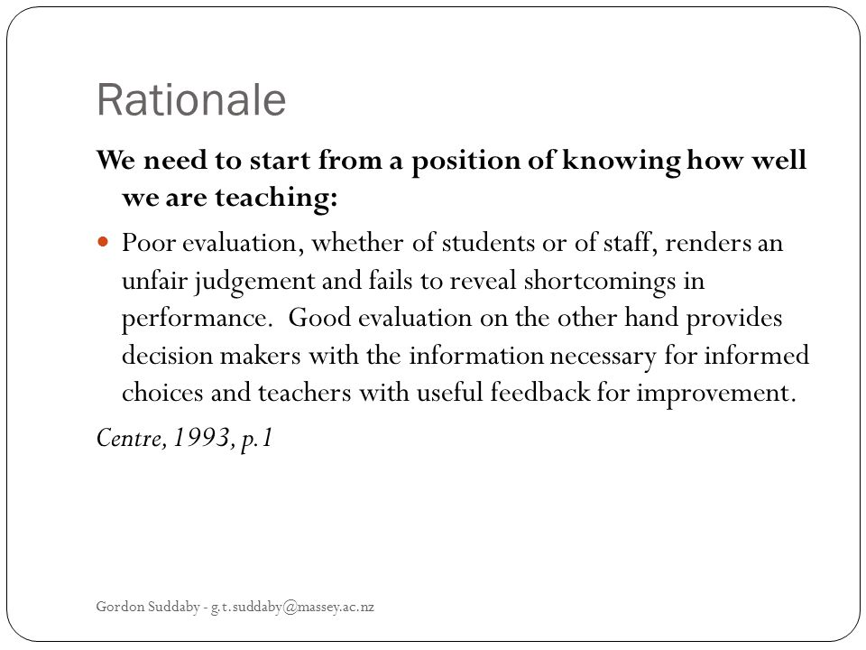 Rationale We need to start from a position of knowing how well we are teaching: