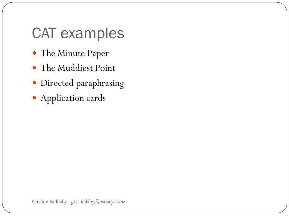 CAT examples The Minute Paper The Muddiest Point Directed paraphrasing