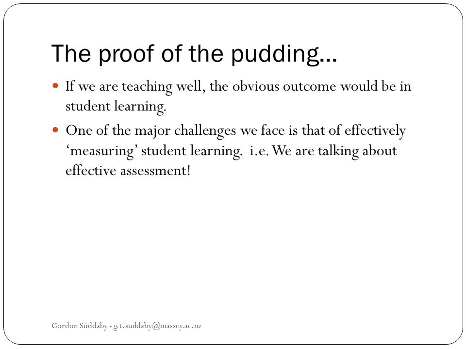 The proof of the pudding...