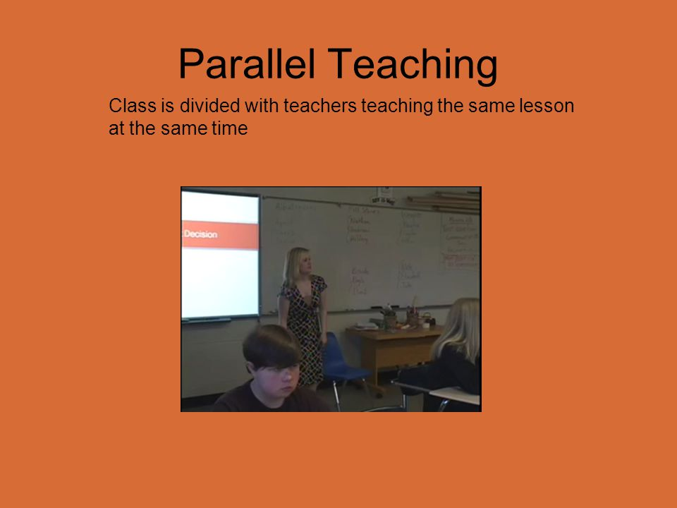 Parallel Teaching Class is divided with teachers teaching the same lesson at the same time.