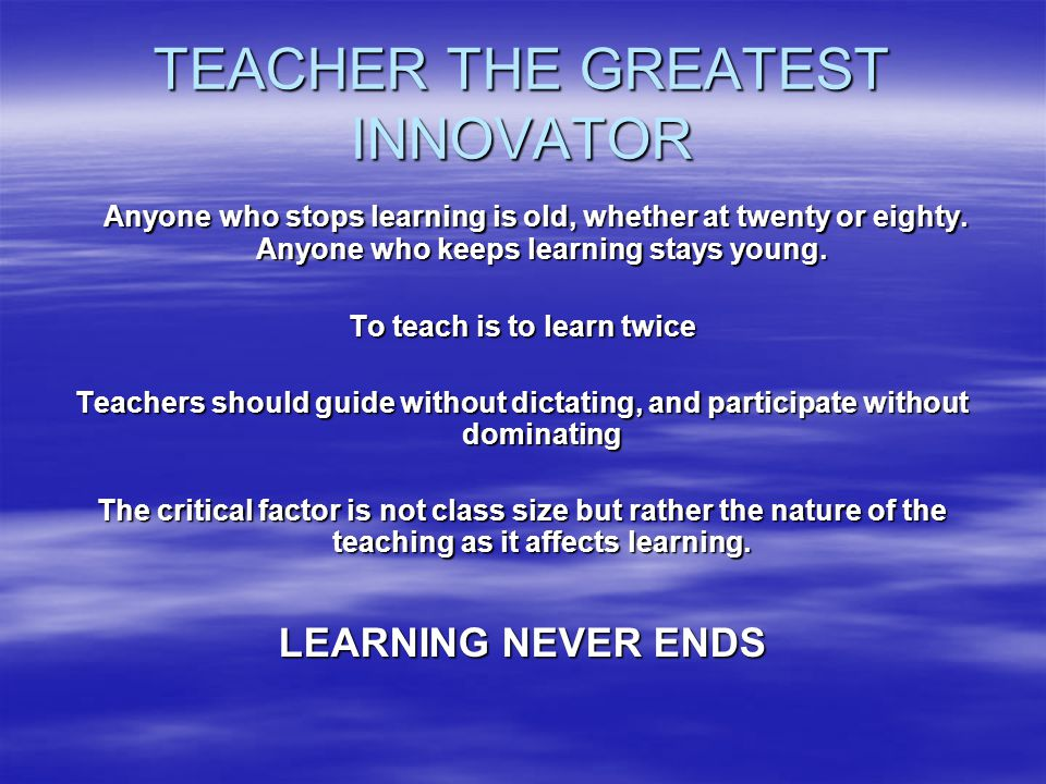 TEACHER THE GREATEST INNOVATOR