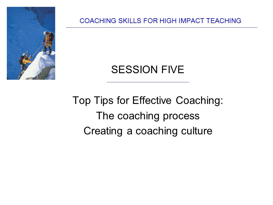 COACHING SKILLS FOR HIGH IMPACT TEACHING